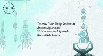 Rewrite Your Body Code with Ancient Ayurveda