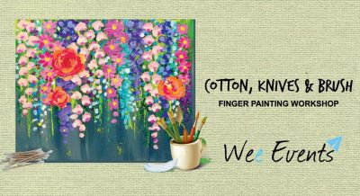Cotton, Knives & Brush : Finger Painting Workshop
