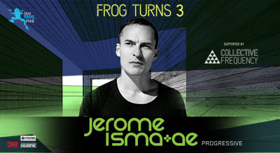 #FROGTURNS3 - Jerome Isma Ae supported by Collective Frequency!