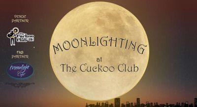 Moonlighting at The Cuckoo Club
