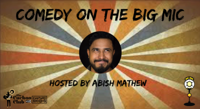Comedy On The Big Mic Hosted By Abish Mathew