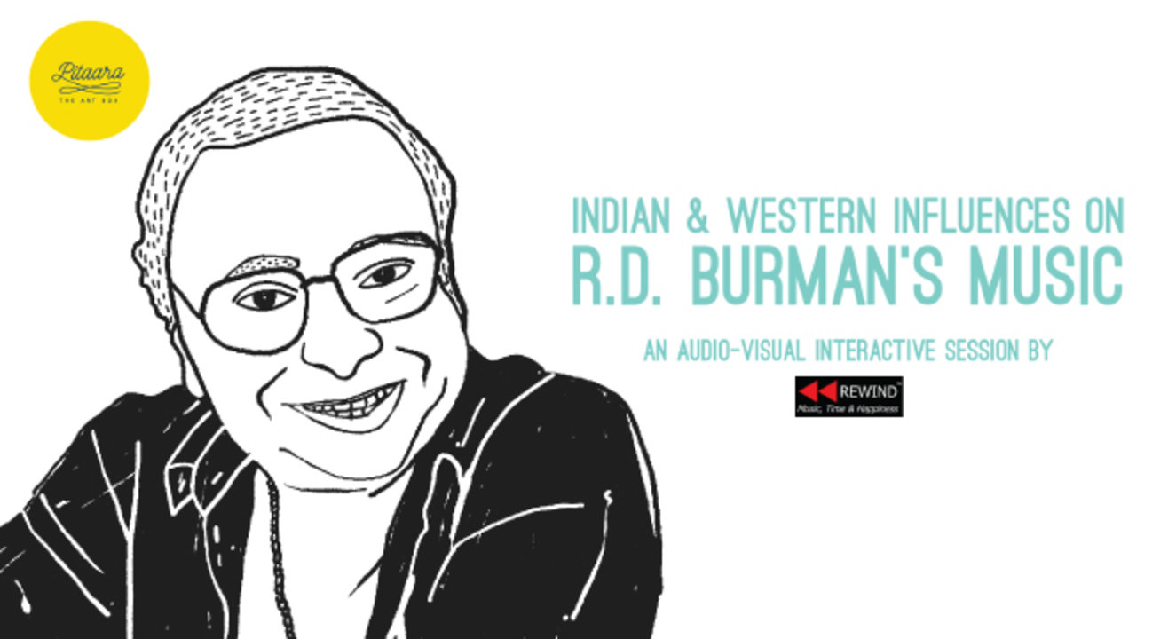 Indian & Western Influences on R.D. Burman's music (an interactive session with Rewind)