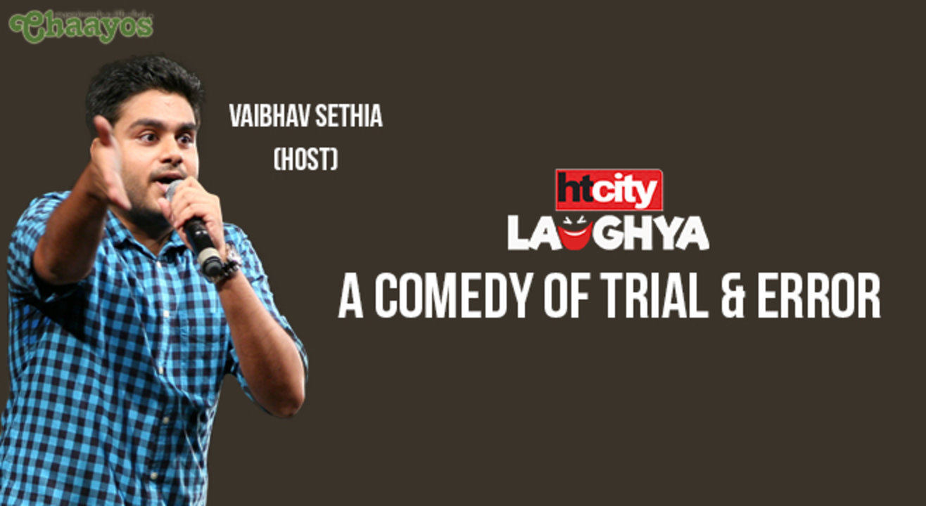 HT CITY LAUGHYA: A Comedy Of Trial & Error Ft. Vaibhav Sethia