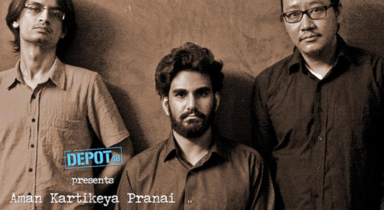 Depot 48 presents Aman Kartikeya Pranai