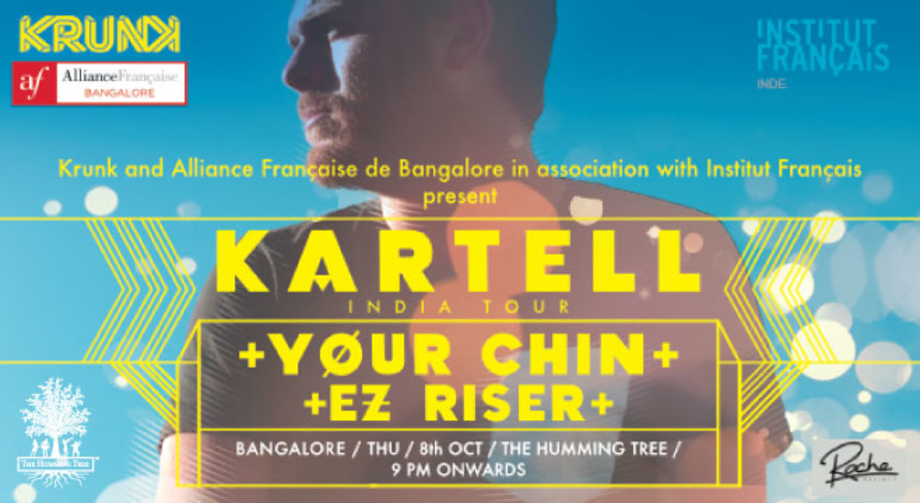 Krunk and Alliance Française present - Kartell India Tour + Your Chin + EZ Riser