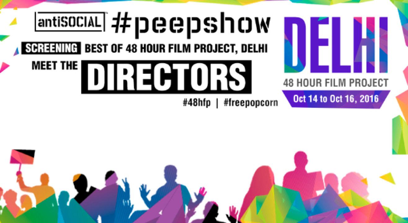 Peepshow - Best of Delhi 48HFP