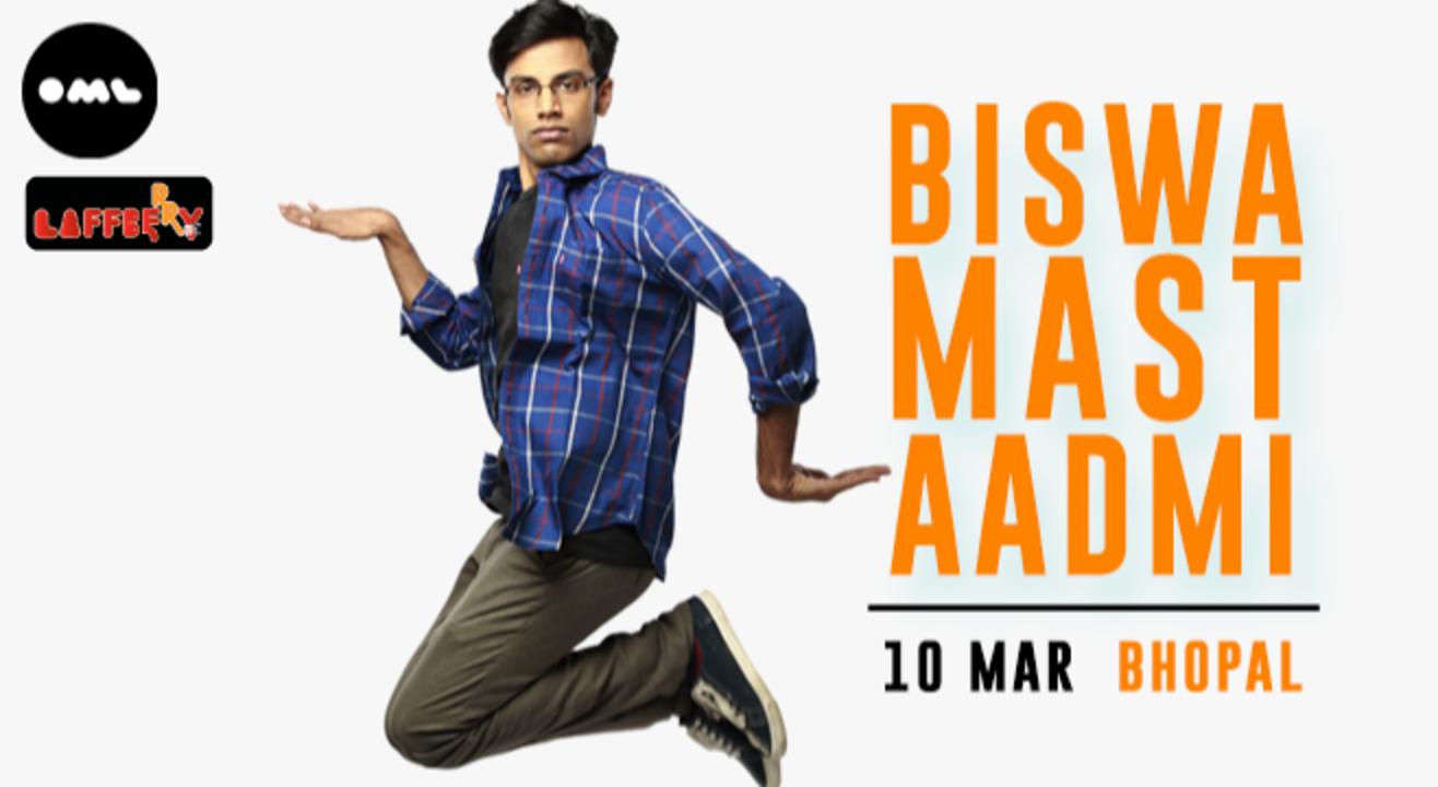 Biswa Mast Aadmi, Bhopal