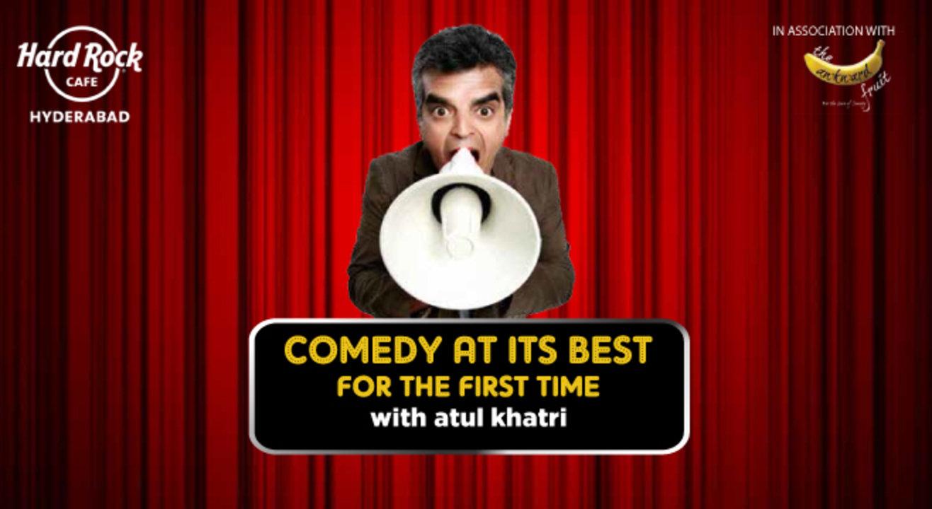 Comedy at its best feat. Atul Khatri, Hyderabad