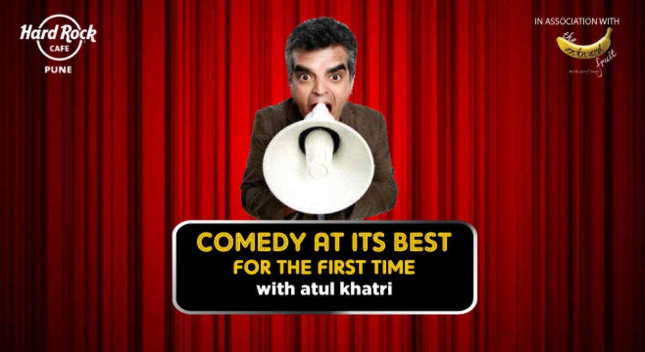 Comedy at its best feat. Atul Khatri, Pune