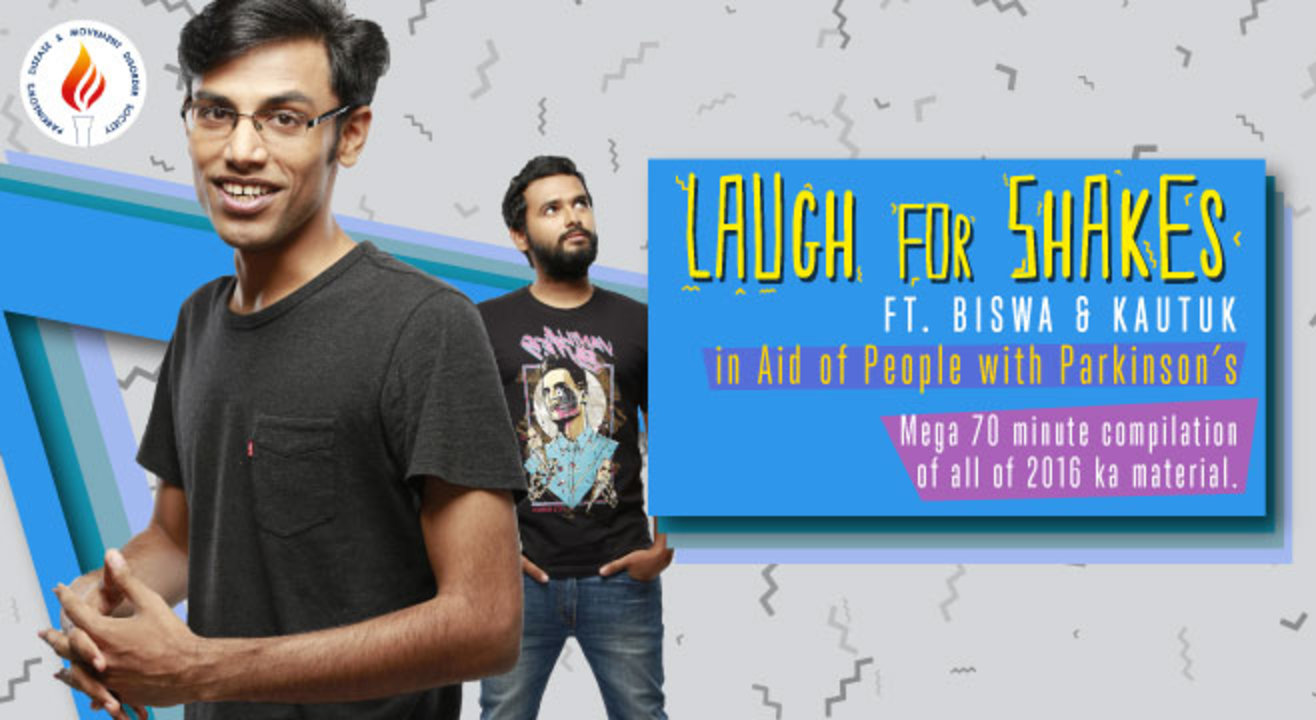 Laugh For Shakes ft. Biswa & Kautuk in Aid of People with Parkinson's