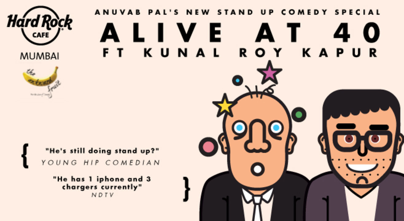 Alive at 40 with Anuvab Pal Feat. Kunal Roy Kapoor