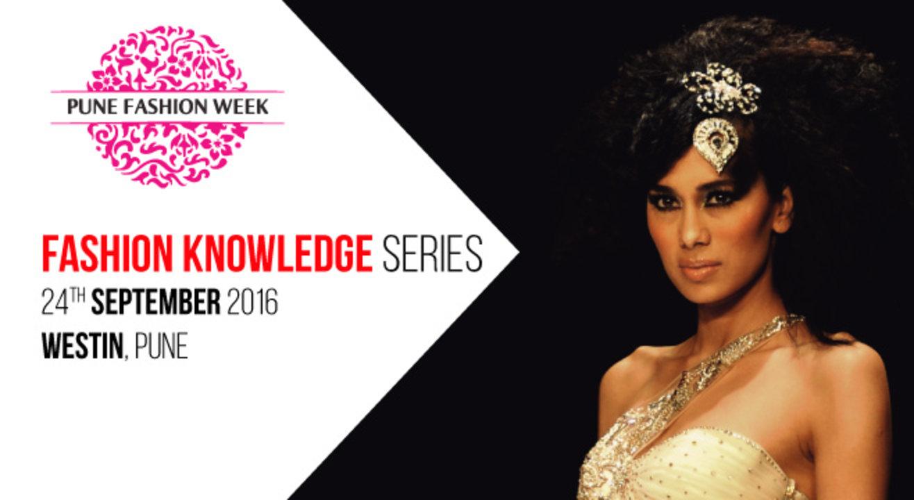 Pune Fashion Week Presents Fashion Knowledge Series
