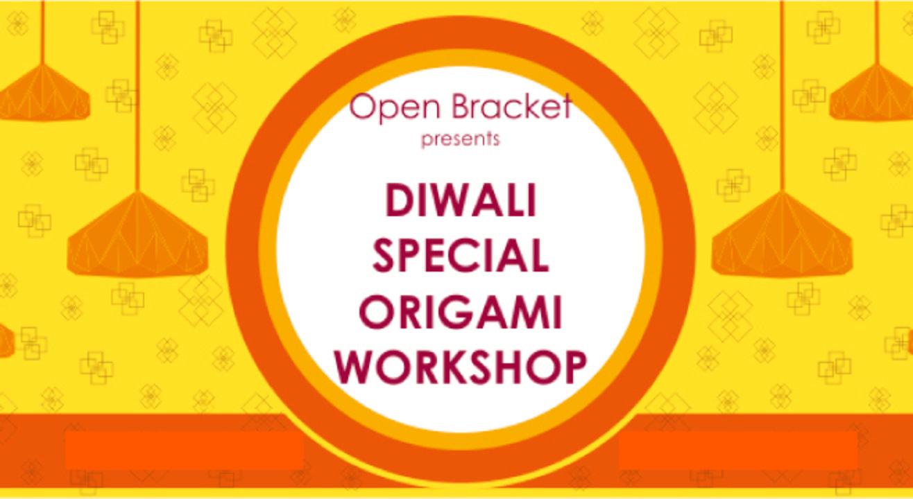 Open Bracket presents- Diwali Special Origami Workshop