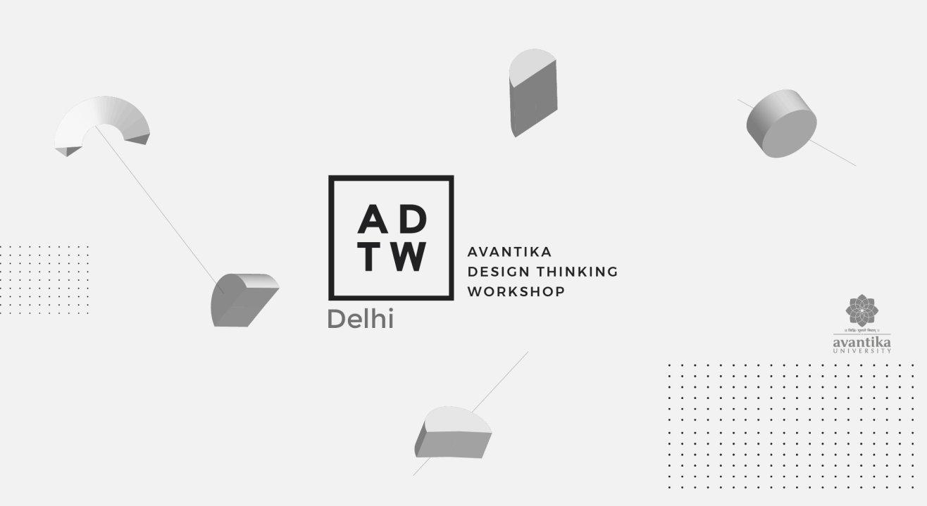 Avantika Design Thinking Workshop, Delhi