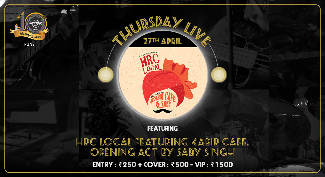 HRC Local featuring Kabir Cafe. Opening act by Saby Singh. - Thursday Live!