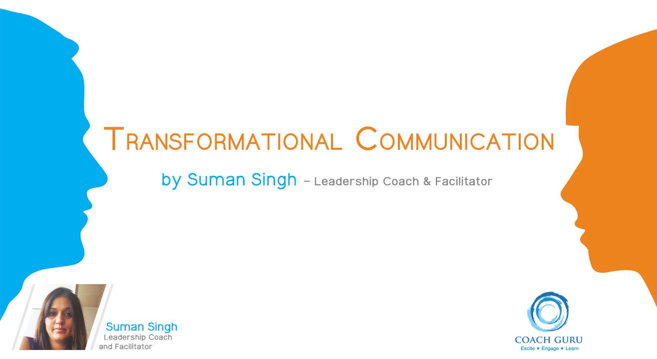 Transformational Communication by Suman Singh-Leadership Coach, Bangalore