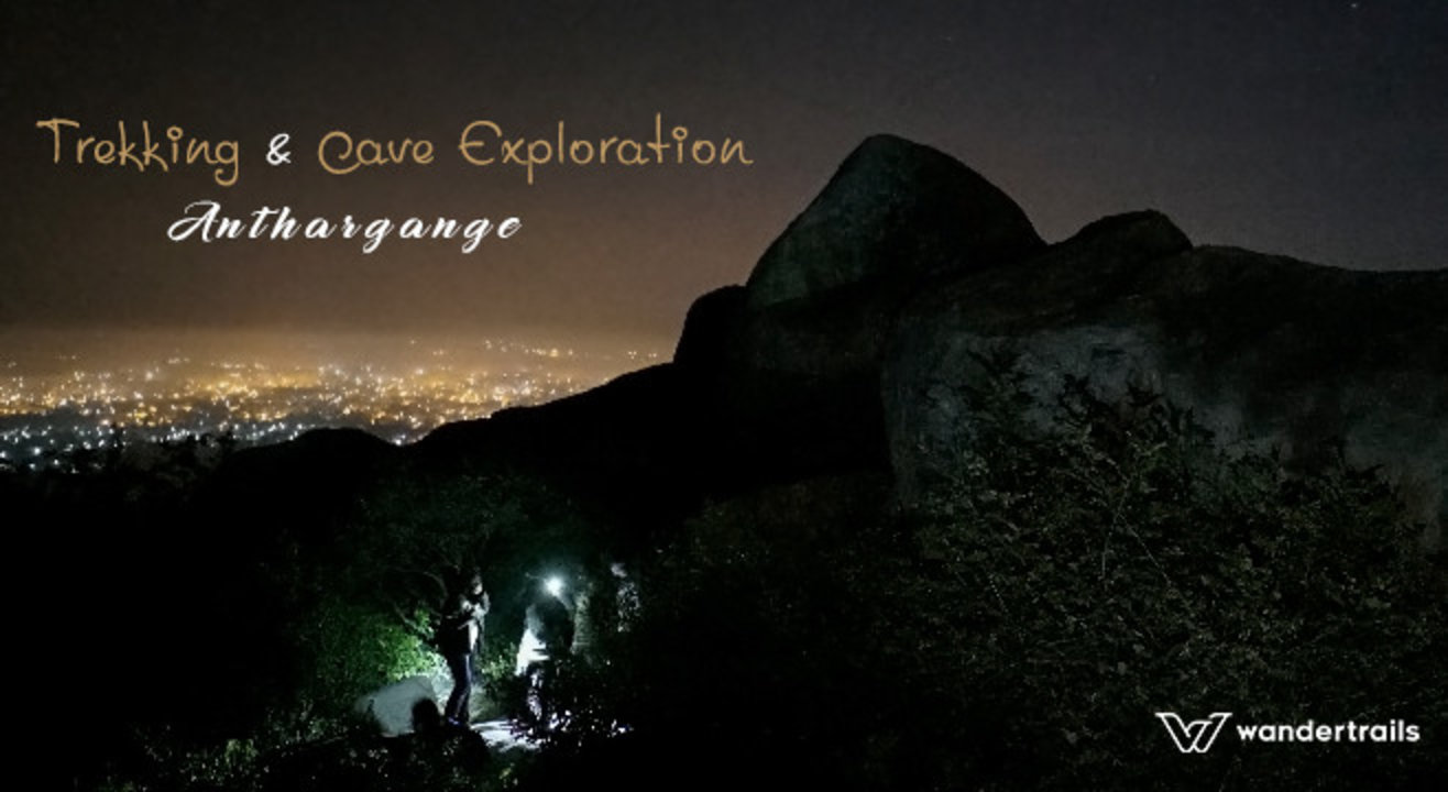 Night Trekking and Cave Exploration at Anthargange