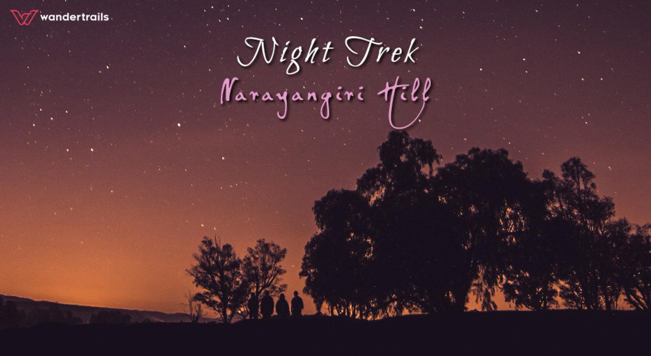 Night Trek to Narayangiri Hill