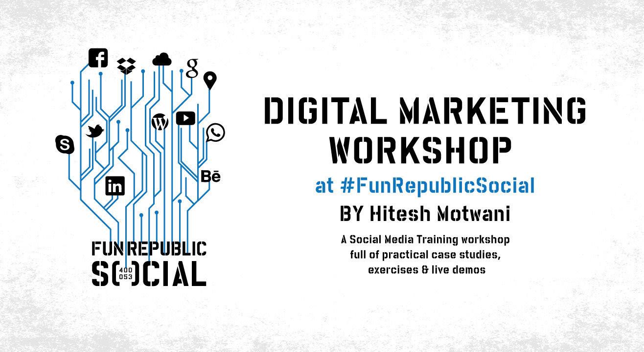 Digital Marketing Workshop at #FunRepublicSocial