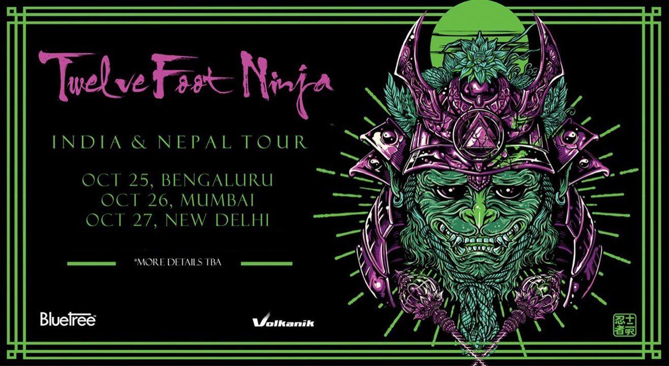 Twelve Foot Ninja India Tour October '17