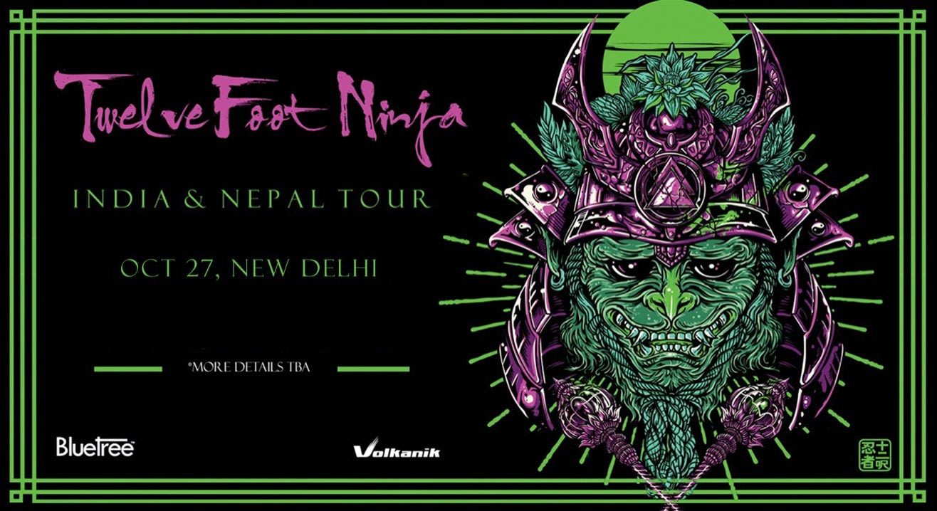 Twelve Foot Ninja India Tour, Delhi