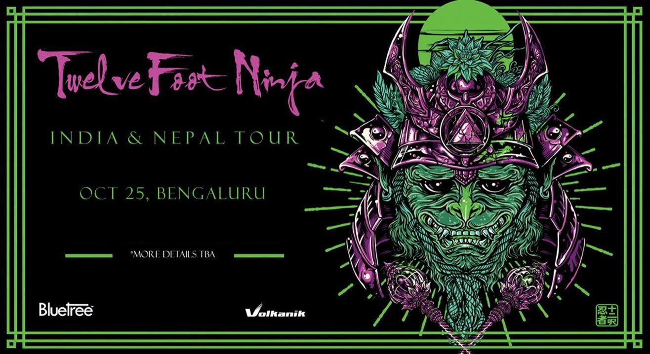 Twelve Foot Ninja India Tour, Bangalore