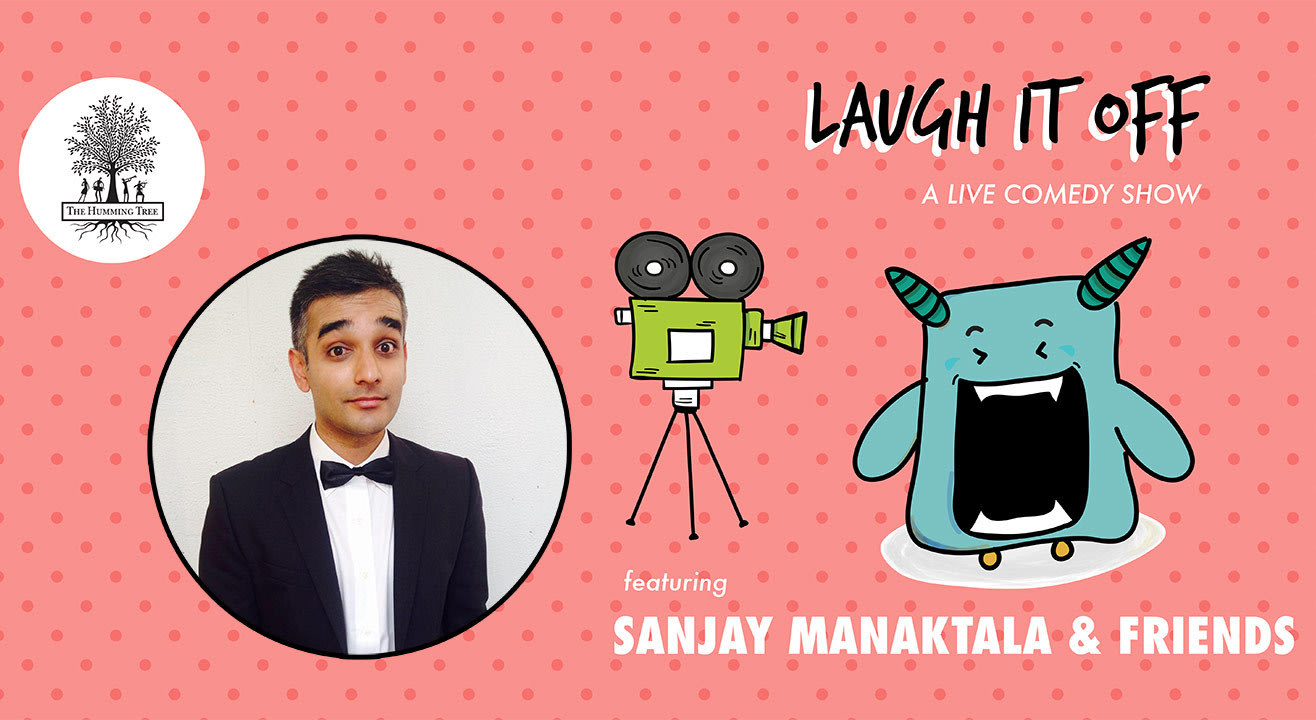 THT presents Laugh It Off Ed. 7: Sanjay Manaktala & Friends
