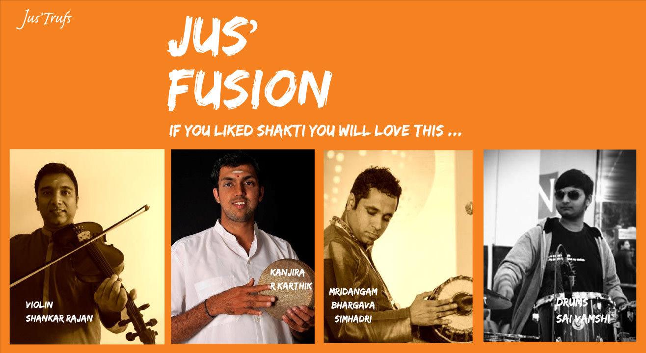 Jus'Fusion with, Violin, Mridangam, Drums & Kanjira