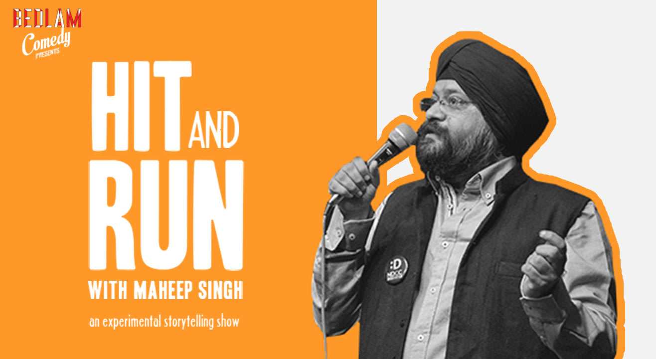 Bedlam Comedy Presents Hit and Run Show with Maheep Singh