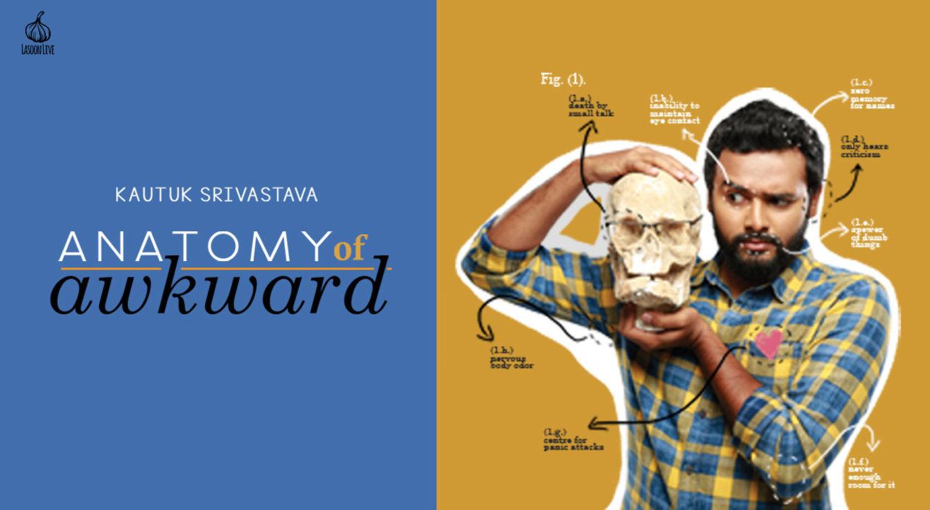 Anatomy of Awkward with Kautuk Srivastava