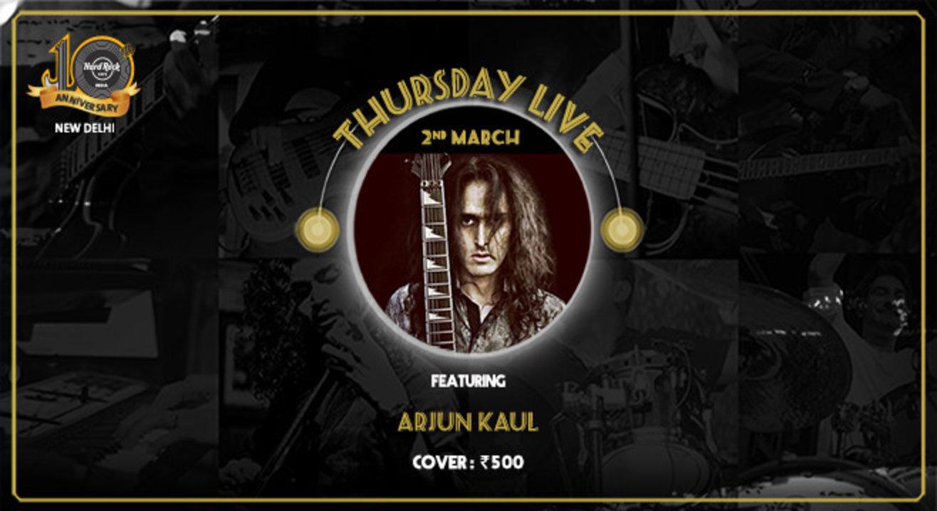 Arjun Kaul - Thursday Live!