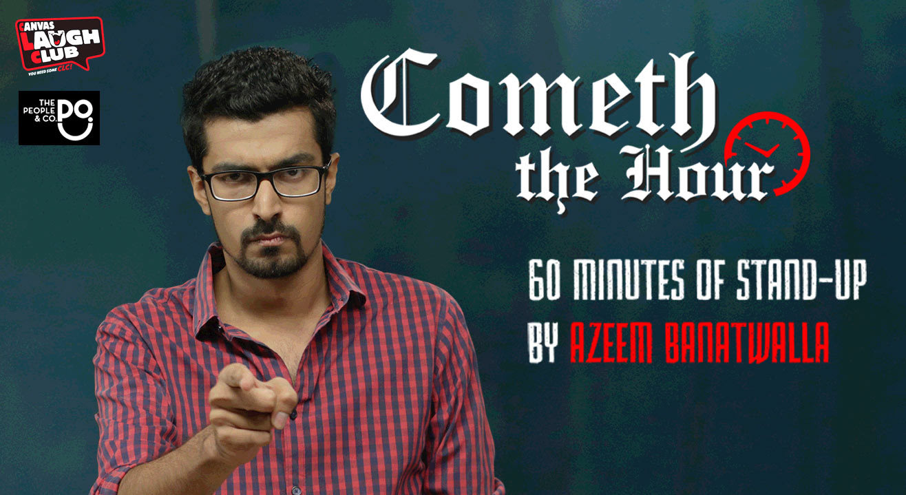 Cometh The Hour - Stand-up Comedy Special by Azeem Banatwalla
