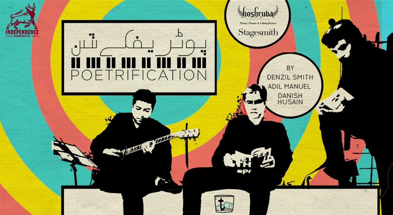 Poetrification with Denzil Smith , Adil Manuel and Danish Husain