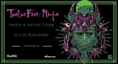 Twelve Foot Ninja India Tour, Bangalore