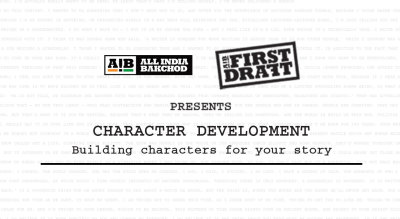AIB First Draft presents Character Development: A One Day Screenwriting Workshop