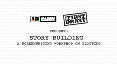AIB First Draft Presents Story Building : A Screenwriting Workshop on Plotting