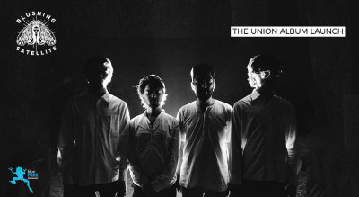 "Blushing Satellite Live – ""The Union"" Album Launch"