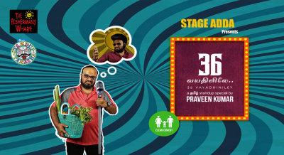 Stage Adda Presents - Praveen Kumar's 36 Vayadhinile - A Tamizh Stand-Up Show