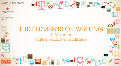 The Elements of Writing- A Mixer for Writers, Publishers, Editors