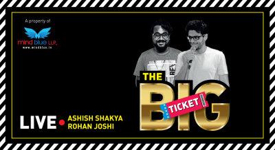 The Big Ticket Ft. Rohan Joshi and Ashish Shakiya