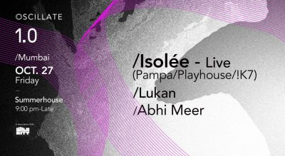 Oscillate 1.0: Isolée-Live Pampa Records, Mumbai