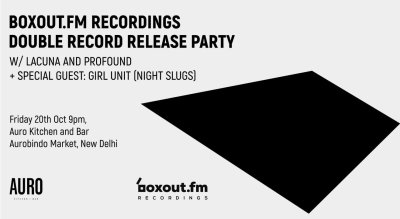 Boxout.Fm Recordings: Double Record Release Party W/ Lacuna & Profound + Special Guest: Girl Unit