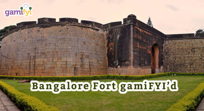 Bangalore Fort GamiFYI'd