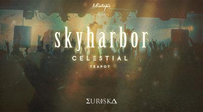 Mixtape & Euriska Presents Skyharbor + Celestial Teapot