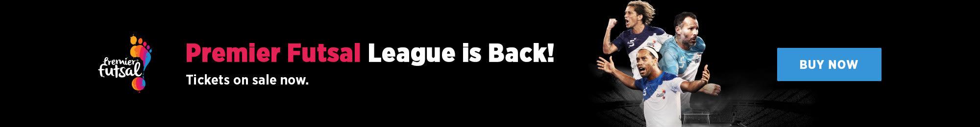 Premier Futsal Is Back! Tickets on sale now.