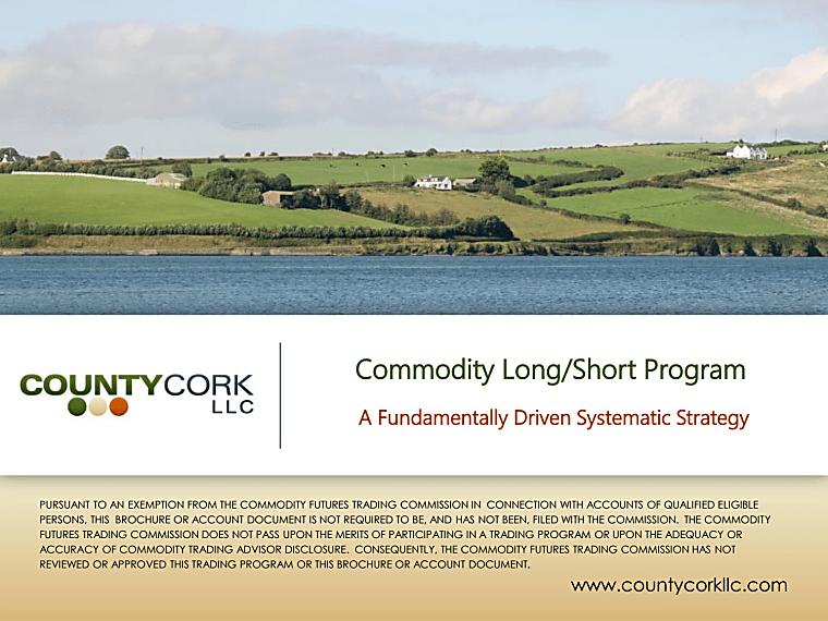 County Cork Commodity Long-Short Program - Investor Presentation