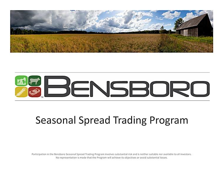 Bensboro Seasonal Spread Trading Program - Investor Pitch Book