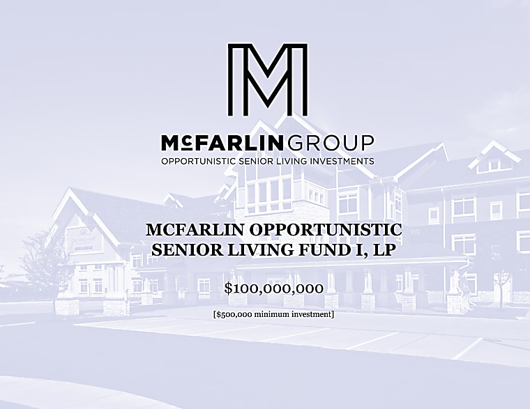 McFarlin Opportunistic Senior Living Fund I, LP - Institutional Pitch Book