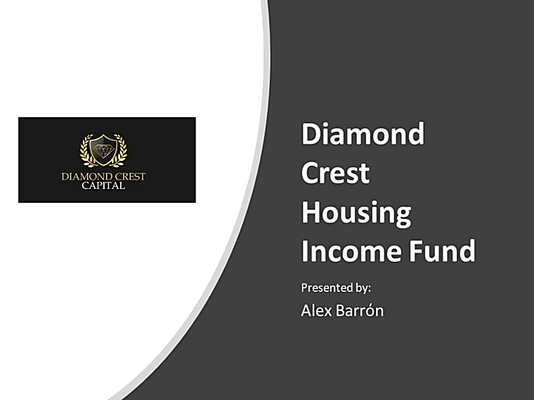 Diamond Crest Housing Income Fund - Investor Pitch Book