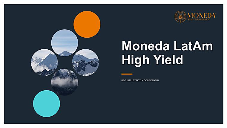 Moneda LatAm High Yield Fund - Investor Presentation